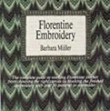 Florentine Embroidery: The Complete Guide to Working Florentine Stitches, from Choosing the Right Canvas to Using the Finished Embroidery, with Over 50 Patterns to Embroider