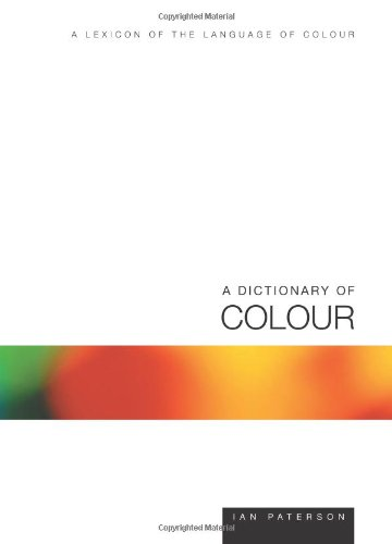 A Dictionary of Colour by Thorogood