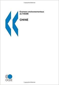 Examens environnementaux de l'OCDE Examens environnementaux de l'OCDE : Chine 2007: Edition 2007