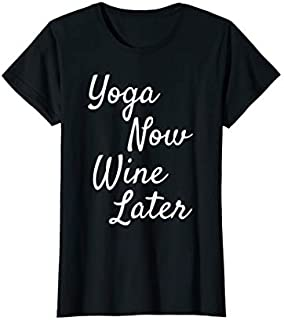 [Featured] Womens Yoga Now Wine Later Yoga And Wine Top For Women With Saying in ALL styles | Size S - 5XL