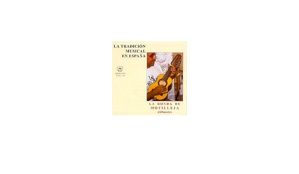 LA TRADICIÓN MUSICAL EN ESPAÑA Vol. 30- ALBACETE: LA RONDA DE MOTILLEJA: Amazon.es: Música