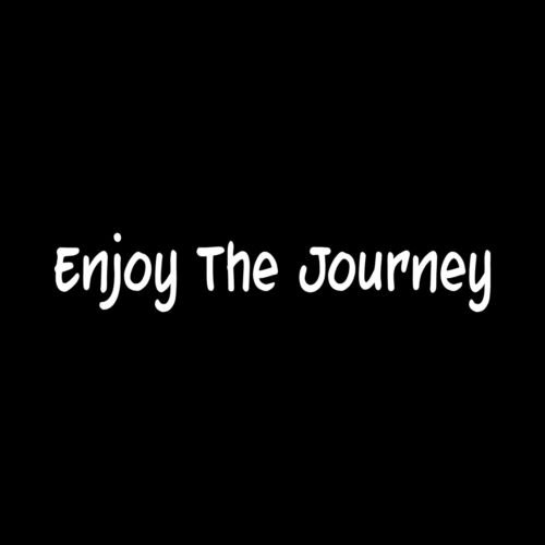 ENJOY THE JOURNEY Sticker cute wall Vinyl car Decal inspirational love life gift - Die cut vinyl decal for windows, cars, trucks, tool boxes, laptops, MacBook - virtually any hard, smooth surface