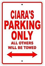 Liz66Ward Ciara's Parking Only All Others Will Be Towed Name Gift Novelty Metal Signs Aluminum for Kids Rooms Private Parking Sign 8
