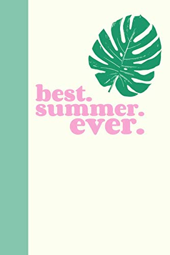 Best Summer Ever: Cute Dot Grid Journal with Monstera Leaf Cover Design for Planning and Journaling Your Summer Travels (Best Bucket List Ideas Ever)