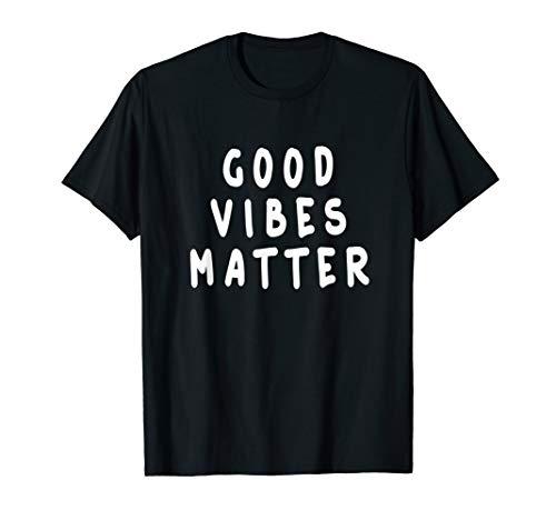 Good Vibes Matters - Relax And Raise Vibration T-shirt (Good Vibrations Shirt)