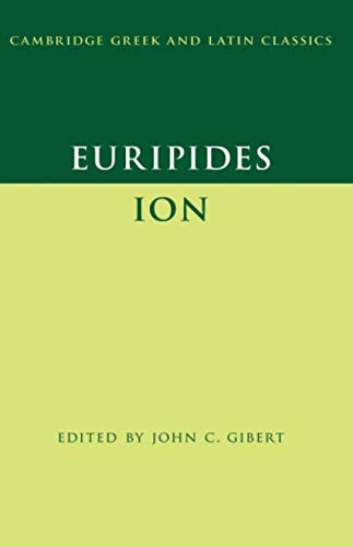 Euripides: Ion (Cambridge Greek and Latin Classics)