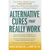 Alternative Cures That Really Work, Ronald L. Hoffman and Barry Fox, 1594864527