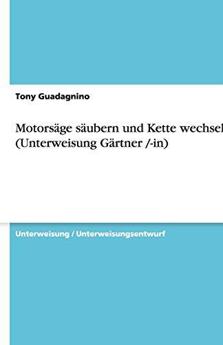 Motors??ge s??ubern und Kette wechseln (Unterweisung G??rtner /-in) by Tony Guadagnino (2011-03-10)