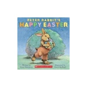 Peter Rabbit's Happy Easter Grace Maccarone and David Mcphail