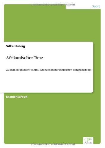 Read Online Afrikanischer Tanz (German Edition) pdf epub