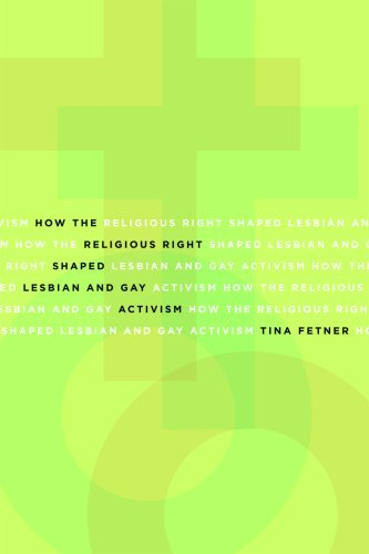 Read Online How the Religious Right Shaped Lesbian and Gay Activism ebook