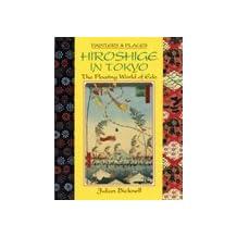 Hiroshige in Tokyo: The Floating World of Edo