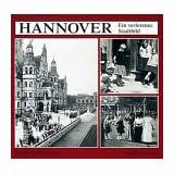 Hannover. Ein verlorenes Stadtbild