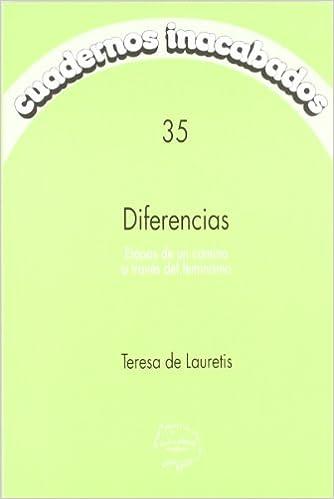 Diferencias - etapas de un camino a traves del feminismo Cuadernos Inacabados: Amazon.es: Teresa Lauretis: Libros