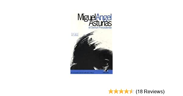 El Senor Presidente: Miguel Angel Asturias: 9789992210529: Amazon.com: Books