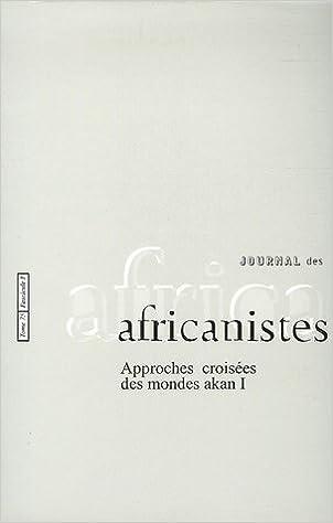 Téléchargement Journal des africanistes, N° 75, Fascicule 1 : Approche croisée des mondes akan : Partie 1 pdf ebook