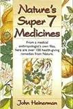 Nature's Super Seven Medicines, Heinerman, John, 0132716364