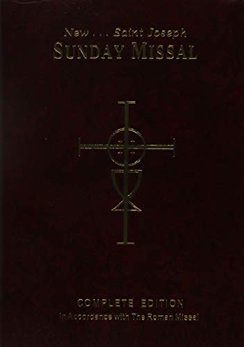 New St. Joseph Sunday Missal : The Complete Masses for Sundays, Holydays, and the Easter Triduum ; Mass Themes and Biblical Commentaries By John C. -