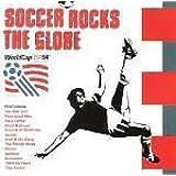 Soccer Rocks the Globe: World Cup USA 94