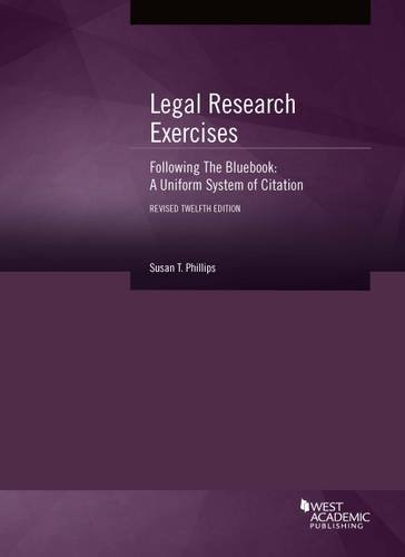 Legal Research Exercises Following The Bluebook: A Uniform System of Citation (Coursebook)