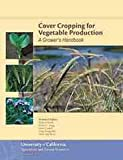 Cover Cropping for Vegetable Production, Richard Smith, 1601076797