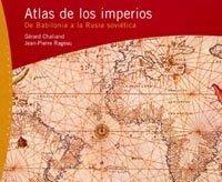 Descargar Libro Atlas De Los Imperios: De Babilonia A La Rusia Soviética Jean-pierre Rageau