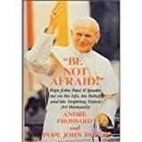 Be Not Afraid, John Paul II and Andre Frossard, 0385231512
