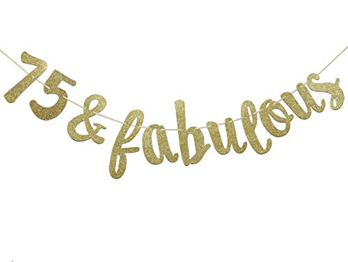 Firefairy 75 & Fabulous Cursive Banner- Happy 75th Birthday Anniversary Party Supplies, Ideas and Decorations(Gold) -