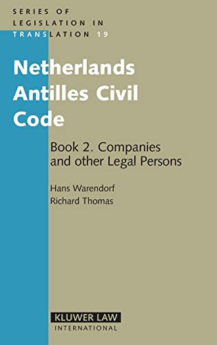 Netherlands Antilles Civil Code Book 2: Companies and Other Legal Persons (Series of Legislation i Translation) (Bk. 2)