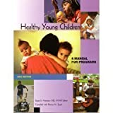 Healthy Young Children : A Manual for Programs, , 1928896065