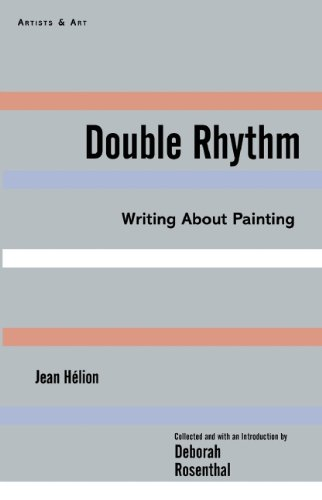 Double Rhythm: Writings About Painting (Artists & Art) by Arcade Publishing