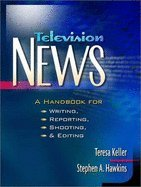 Download Television News - A Handbook for Writing, Reporting, Shooting, & Editing (02) by Keller, Teresa - Hawkins, Stephen A [Paperback (2001)] pdf