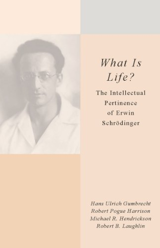<I>What Is Life?</I>: The Intellectual Pertinence of Erwin Schrödinger