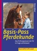 Basis-Pass Pferdekunde: Das Prüfungswissen der FN in Frage und Antwort