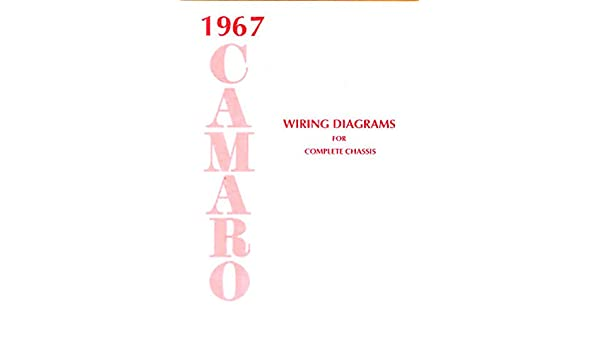 1967 camaro under dash wiring diagram 1967 camaro complete factory wiring diagrams   schematics all  1967 camaro complete factory wiring