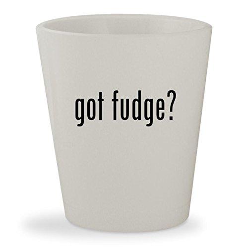 got fudge? - White Ceramic 1.5oz Shot Glass (Free Vanilla Sugar Fudge)