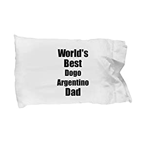 Dogo Argentino Dad Pillowcase Worlds Best Dog Lover Funny Gift for Pet Owner Pillow Cover Case Set Standard Size 20x30 10