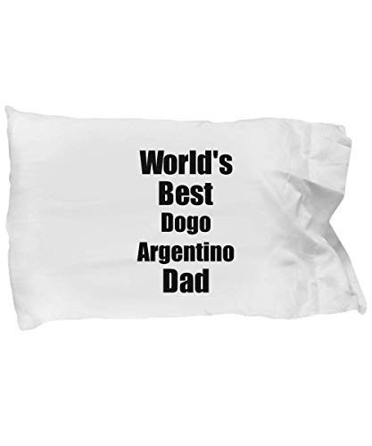 Dogo Argentino Dad Pillowcase Worlds Best Dog Lover Funny Gift for Pet Owner Pillow Cover Case Set Standard Size 20x30 1