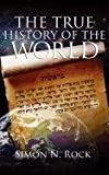 The True History of the World, Simon Rock, 1603833994