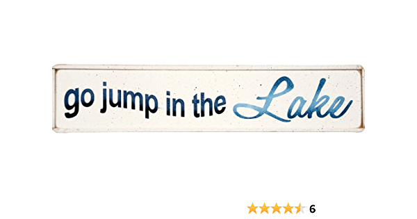 Amazon Com Jones Rustic Sign Co Go Jump In The Lake Home Kitchen