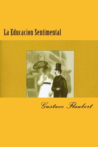 La Educacion Sentimental (Spanish) Edition  [Flaubert, Gustave] (Tapa Blanda)