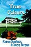 True Colours, Karen Surtees and Nann Dunne, 193230052X