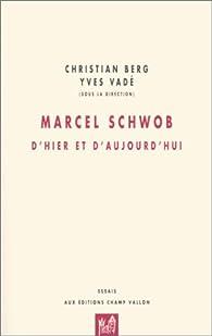 Marcel Schwob, d'hier et d'aujourd'hui par Yves Vadé