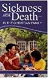 Sickness and Death in the Christian Family, Peter Jeffrey, 0852343086