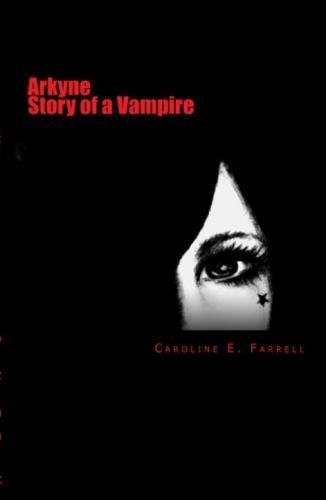 Arkyne Story of a Vampire: A Celtic tale of horror, myth, and magic