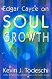Soul Growth, Kevin J. Todeschi, 0876044658