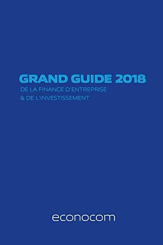 Grand guide 2018 de la finance d'entreprise (French Edition)