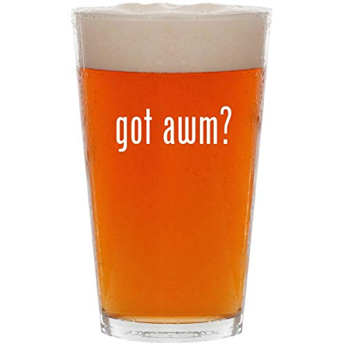 got awm? - 16oz All Purpose Pint Beer Glass