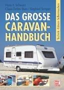 Das große Caravan-Handbuch Gebundenes Buch – 1. Oktober 2007 Hans F. Schwarz Claus-Detlev Bues Siegfried Semper Motorbuch Verlag