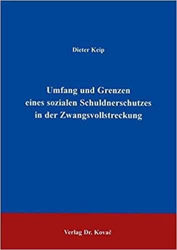 Book Umfang und Grenzen eines sozialen Schuldnerschutzes in der Zwangsvollstreckung.